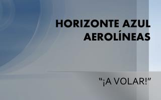 HORIZONTE AZUL AEROLÍNEAS