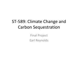 ST-589: Climate Change and Carbon Sequestration
