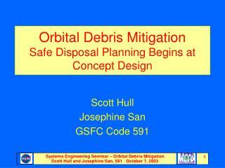 Orbital Debris Mitigation Safe Disposal Planning Begins at Concept Design
