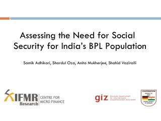Assessing the Need for Social Security for India's BPL Population