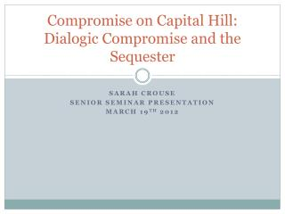 Compromise on Capital Hill: Dialogic Compromise and the Sequester