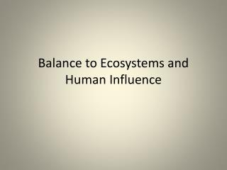 Balance to Ecosystems and Human Influence