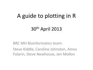 A guide to plotting in R 30 th  April 2013