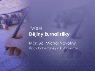 TV008 Dějiny žurnalistiky