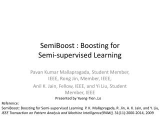 SemiBoost  : Boosting  for  Semi-supervised  Learning