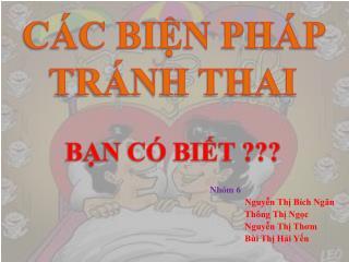 Nhóm 6 Nguyễn Thị Bích Ngân Thông Thị Ngọc Nguyễn Thị Thơm Bùi Thị Hải Yến