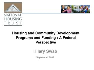 Housing and Community Development Programs and Funding : A Federal Perspective