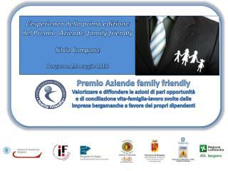 L'esperienza della prima edizione del Premio  Aziende  family  friendly Silvia Campana
