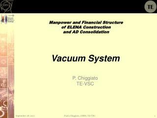 Vacuum System P. Chiggiato TE-VSC