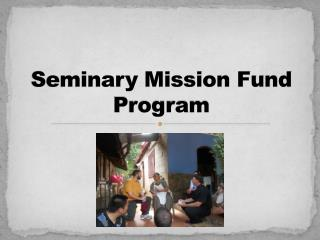 Seminary Mission Fund  Program