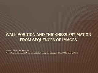 Wall position and thickness estimation from sequences of images