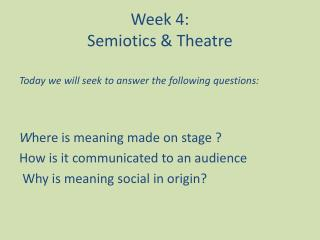 Week 4:  Semiotics & Theatre