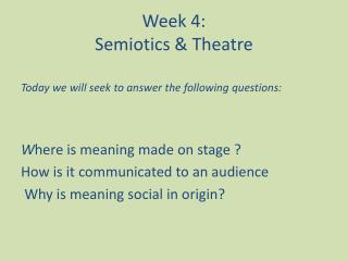 Week 4:  Semiotics & Theatre