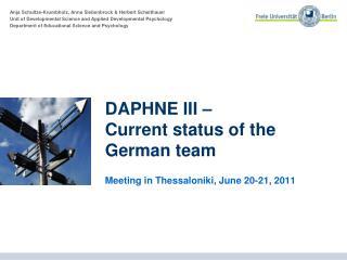 DAPHNE III – Current status of the  German  team