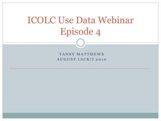 ICOLC Use Data Webinar Episode  4