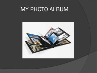 MY PHOTO ALBUM