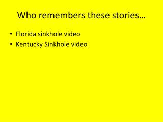 Who remembers these stories…