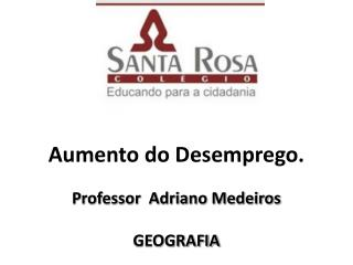 Aumento do Desemprego.