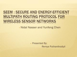 SEEM : Secure and energy-efficient multipath routing protocol for wireless sensor networks
