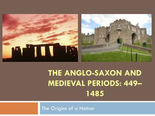 The Anglo-Saxon and Medieval Periods: 449–1485