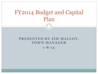 FY2014 Budget and Capital Plan