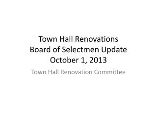 Town Hall Renovations Board of Selectmen Update October 1, 2013