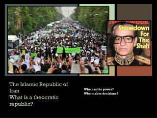 The Islamic Republic of Iran What is a theocratic republic?
