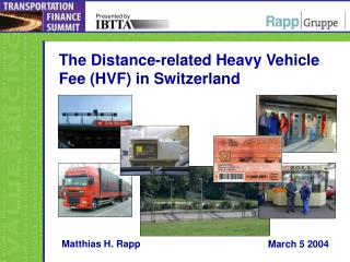 The Distance-related Heavy Vehicle Fee HVF in Switzerland