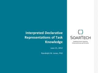 Interpreted Declarative Representations of Task Knowledge