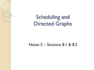 Scheduling and  Directed Graphs