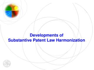 Developments of  Substantive Patent Law Harmonization