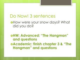 Do Now! 3 sentences