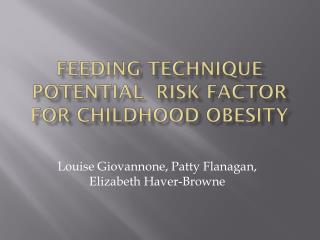 Feeding Technique Potential  risk Factor  for Childhood Obesity