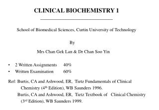 CLINICAL BIOCHEMISTRY 1 ___________________________  School of Biomedical Sciences, Curtin University of Technology