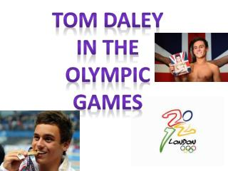 Tom Daley In the Olympic games