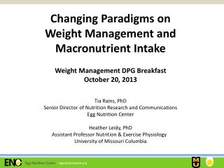 Changing Paradigms on  Weight Management and  Macronutrient Intake Weight Management DPG Breakfast