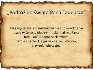 """""""Podróż do świata Pana Tadeusza"""""""