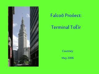 Falco  Pro ect: Terminal To  r