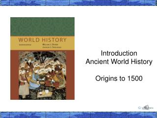 Introduction Ancient World History  Origins to 1500