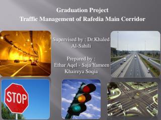 Supervised by :  Dr.Khaled  Al- Sahili Prepared by : Ethar Aqel  -  Saja Yameen Khaireya Soqia