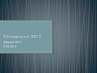 Chinaproject 2012