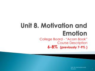 Unit 8.  Motivation and Emotion