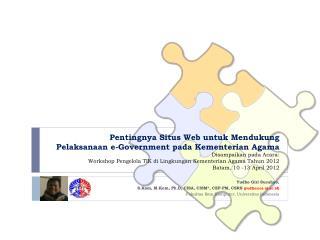Yudho Giri Sucahyo,  S.Kom ,  M.Kom ,  Ph.D, CISA,  CISM*,  CEP -PM , CSRS  (yudho@cs.ui.ac.id)