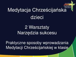 Med ytacja Chrześcijańska  dzieci 2 W arsztaty Narzędzia sukcesu