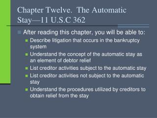 Chapter Twelve.  The Automatic Stay 11 U.S.C 362