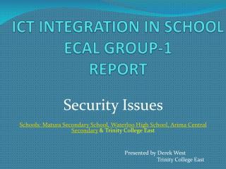 ICT INTEGRATION IN SCHOOL ECAL GROUP-1  REPORT