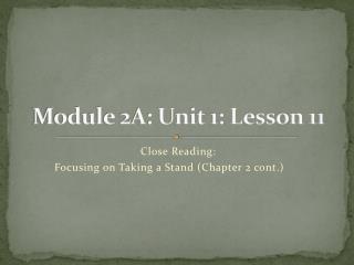 Module 2A: Unit 1: Lesson 11