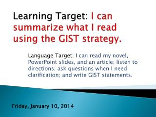 Learning Target:  I can summarize what I read using the GIST strategy.