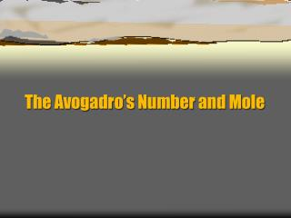 The Avogadro's Number and Mole
