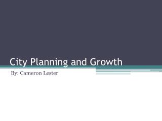 City Planning and Growth